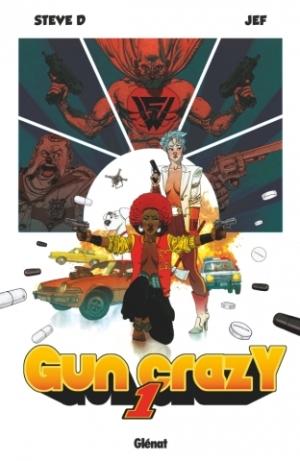 Gun Crazy - Tome 1