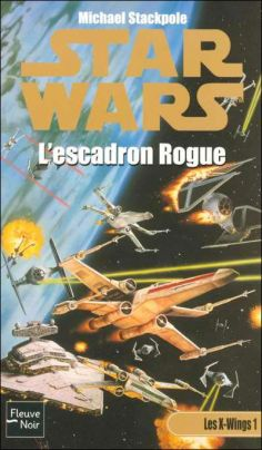 L_Escadron_Rogue_Star_Wars_Les_X_Wings_tome_1