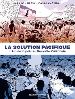 La Solution Pacifique - L'Art de la paix en Nouvelle-Calédonie