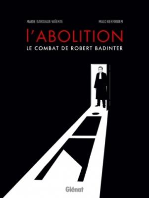 L'abolition, le combat de Robert Badinter NE