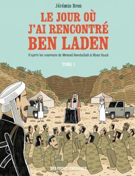 Le Jour où j'ai rencontré Ben Laden T01