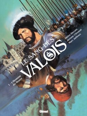 Le Sang des Valois - Tome 1